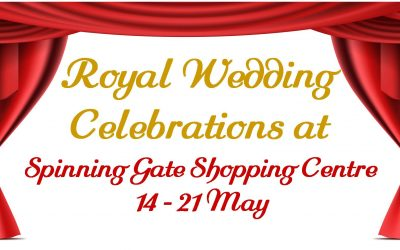 Celebrate the Royal Wedding at Spinning Gate Shopping Centre