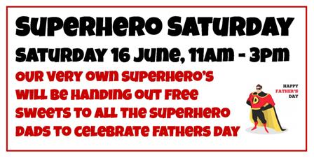 Superhero Saturday to Celebrate Father's Day