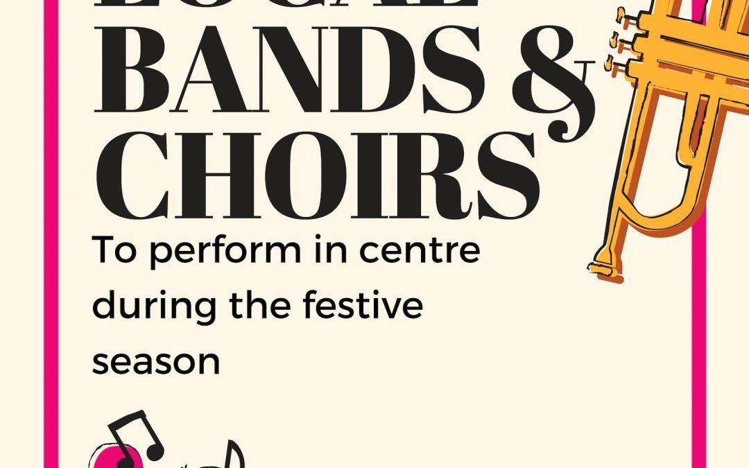 Calling all Local Bands & Choirs