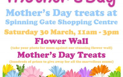 Mother's Day Treats at Spinning Gate Shopping Centre