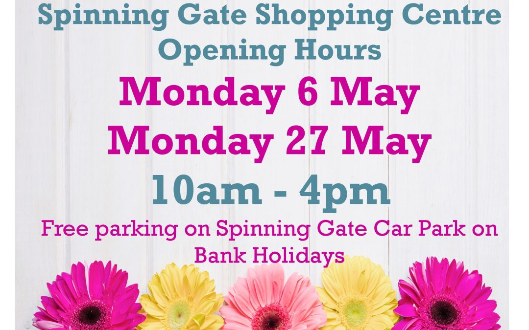 May Bank Holiday – Centre Opening Hours