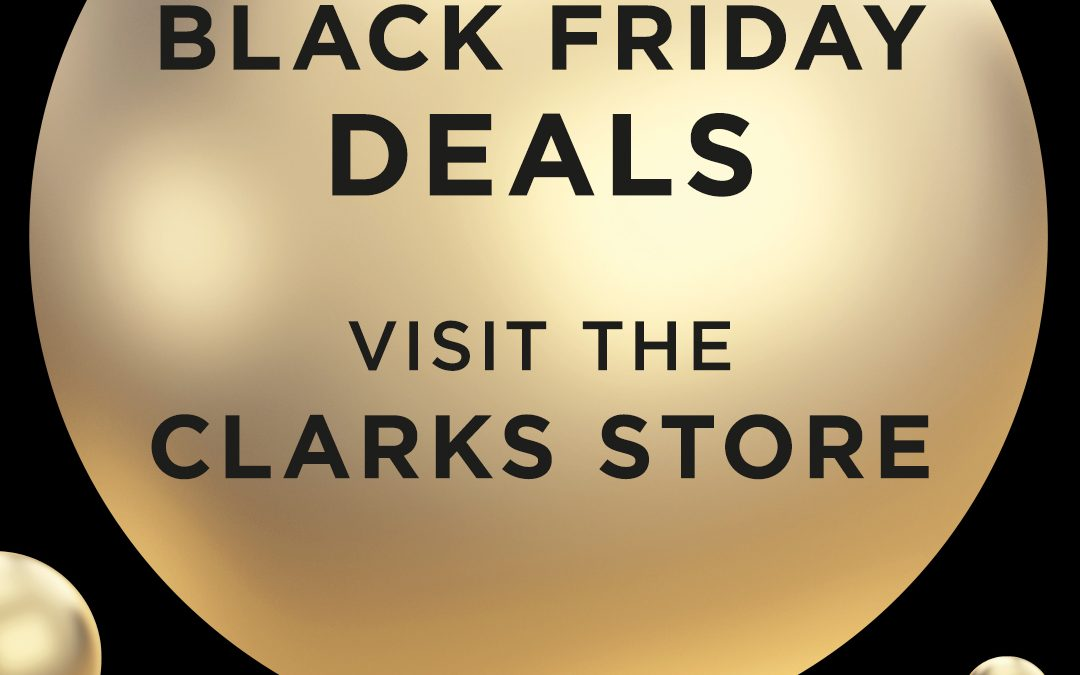 preocuparse acortar atractivo  Black Friday Deals at Clarks | Spinning Gate Shopping Centre