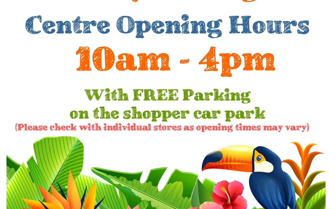 August Bank Holiday – Centre Opening Hours