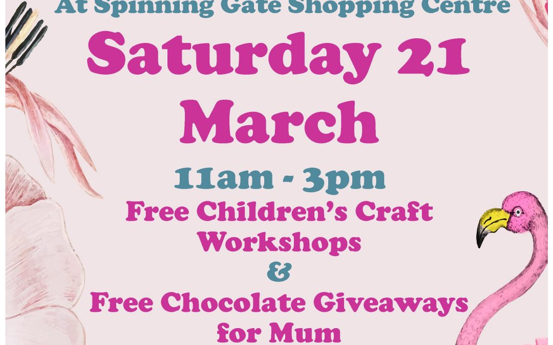 Mother's Day Fun at Spinning Gate Shopping Centre